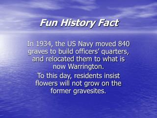 Fun History Fact
