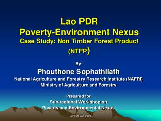 Lao PDR  Poverty-Environment Nexus  Case Study: Non Timber Forest Product NTFP