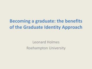 Becoming a graduate: the benefits of the Graduate Identity Approach