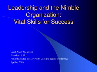 Leadership and the Nimble Organization:  Vital Skills for Success