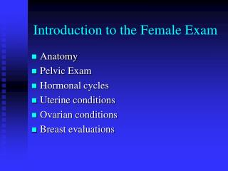 Introduction to the Female Exam