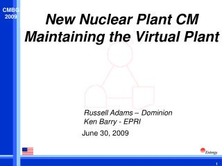 New Nuclear Plant CM Maintaining the Virtual Plant