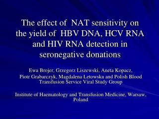 The effect of  NAT sensitivity on the yield of  HBV DNA, HCV RNA and HIV RNA detection in seronegative donations