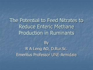 The Potential to Feed Nitrates to Reduce Enteric Methane Production in Ruminants