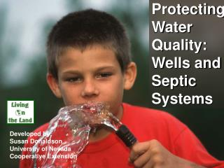 Protecting Water Quality:  Wells and Septic Systems