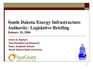 South Dakota Energy Infrastructure Authority: Legislative Briefing January 18, 2006
