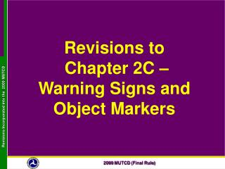 Revisions to  Chapter 2C    Warning Signs and Object Markers