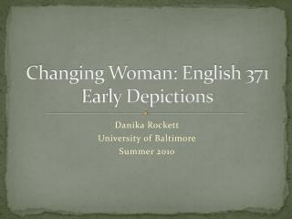 Changing Woman: English 371 Early Depictions