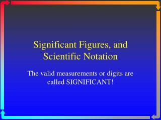 Significant Figures, and Scientific Notation