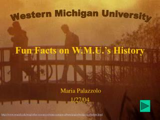 Fun Facts on W.M.U. s History