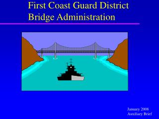 First Coast Guard District Bridge Administration