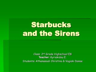 Starbucks  and the Sirens