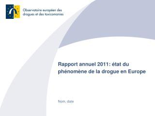 Rapport annuel 2011:  tat du ph nom ne de la drogue en Europe