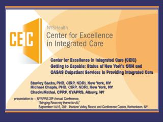 Center for Excellence in Integrated Care CEIC  Getting to Capable: Status of New Yorks OMH and OASAS Outpatient Services
