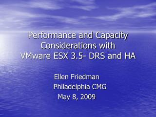 Performance and Capacity Considerations with  VMware ESX 3.5- DRS and HA