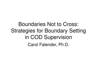 Boundaries Not to Cross:  Strategies for Boundary Setting in COD Supervision