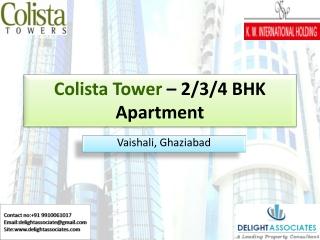 Colista Tower Near Vaishali Metro Station Ghaziabad - 2/3/4