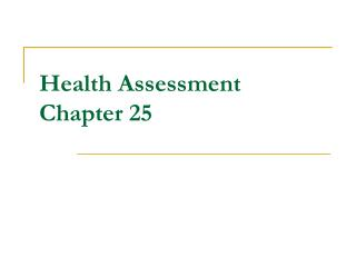 Health Assessment Chapter 25