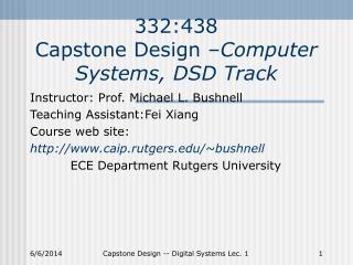 332:438 Capstone Design  Computer Systems, DSD Track