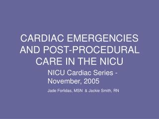 CARDIAC EMERGENCIES AND POST-PROCEDURAL CARE IN THE NICU