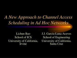 A New Approach to Channel Access Scheduling in Ad Hoc Networks