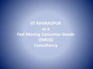 IIT KHARAGPUR as a Fast Moving Consumer Goods FMCG Consultancy