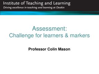 Assessment:  Challenge for learners  markers