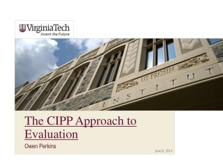 The CIPP Approach to Evaluation