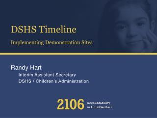 DSHS Timeline Implementing Demonstration Sites