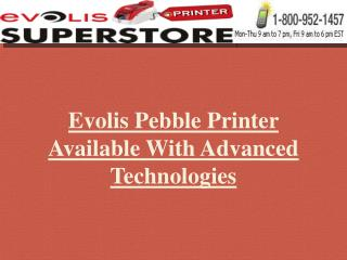 evolis pebble printer available with advanced technologies
