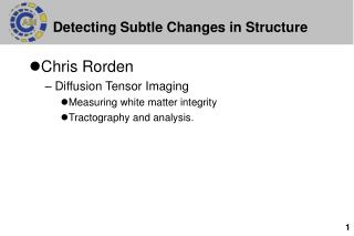Detecting Subtle Changes in Structure