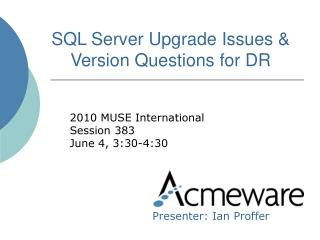 SQL Server Upgrade Issues  Version Questions for DR