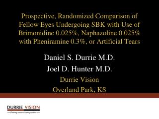 Prospective, Randomized Comparison of Fellow Eyes Undergoing SBK with Use of Brimonidine 0.025, Naphazoline 0.025 with P