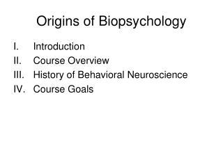 Origins of Biopsychology