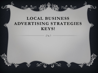 Local business Advertising Strategies Keys!