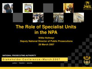 The Role of Specialist Units  in the NPA
