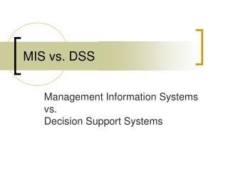 MIS vs. DSS