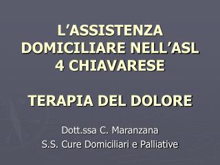 L ASSISTENZA DOMICILIARE NELL ASL 4 CHIAVARESE  TERAPIA DEL DOLORE