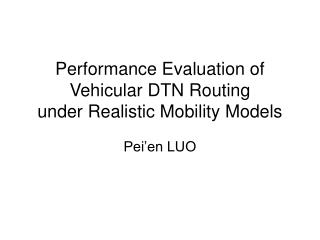 Performance Evaluation of Vehicular DTN Routing under Realistic Mobility Models