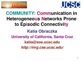 COMMUNITY: Communication in Heterogeneous Networks Prone to Episodic Connectivity