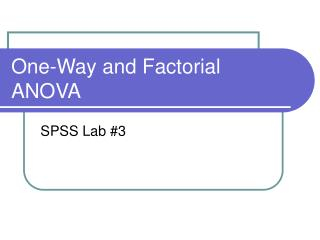 One-Way and Factorial ANOVA