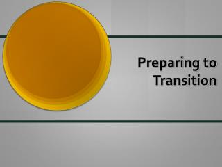 Preparing to Transition