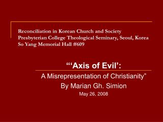 Reconciliation in Korean Church and Society Presbyterian College Theological Seminary, Seoul, Korea So Yang Memorial Hal