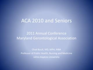 ACA 2010 and Seniors 2011 Annual Conference Maryland ...