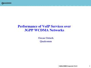 Performance of VoIP Services over 3GPP WCDMA Networks
