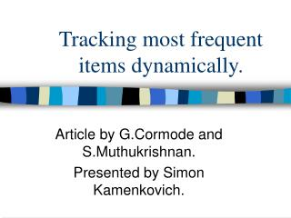 Tracking most frequent items dynamically.
