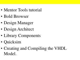 Mentor Tools tutorial Bold Browser Design Manager Design Architect Library Components Quicksim Creating and Compiling th
