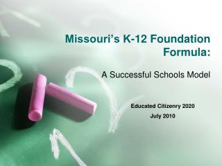 Missouri s K-12 Foundation Formula: