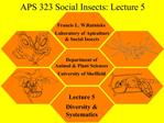 APS 323 Social Insects: Lecture 5