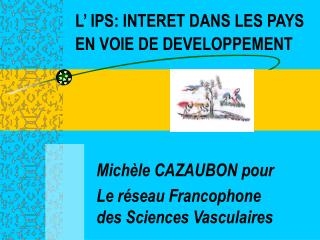 L  IPS: INTERET DANS LES PAYS EN VOIE DE DEVELOPPEMENT